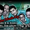 Ido B & Zooki Feat. The Ultras - חולה עליי (Dj Luno Mash-Up)