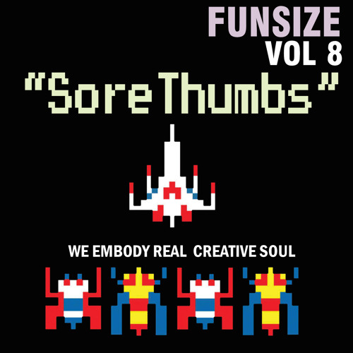 FUNSIZE VOL 8 - Sore Thumbs - What It Is -(StreetFighter2 Sample)