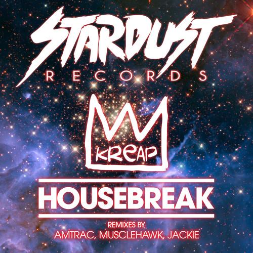 Kreap - Housebreak (Musclehawk's Brainsmasher Mix)