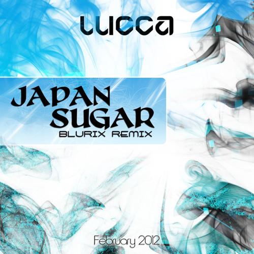 Lucca - Japan Sugar (Blurix LT remix)