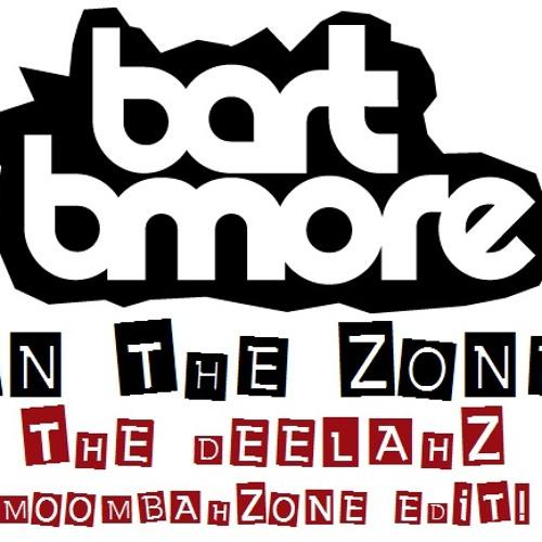 Bart B More - In The Zone (Deelahz Moombahzone Edit)