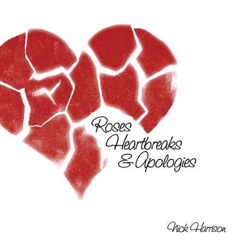 Roses, Heartbreaks & Apologies (Nick Harrison Original EP)