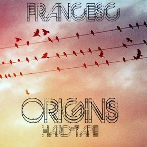 Francesc!-Origins