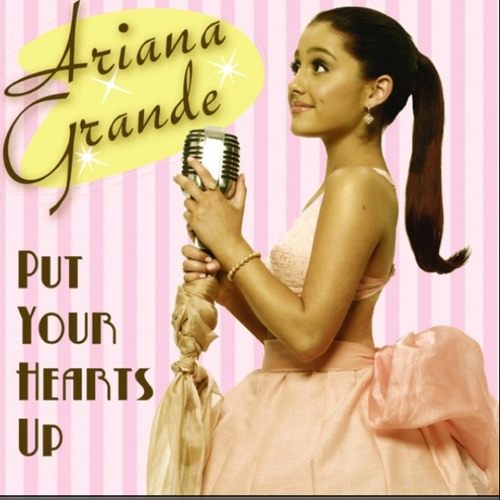 Put Your Hearts Up (Ariana Grande)