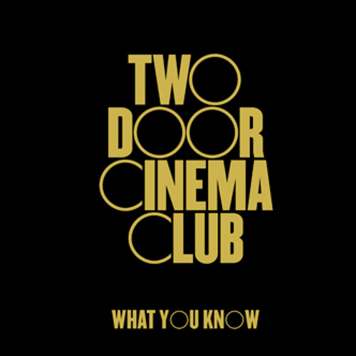 Two Door Cinema Club - What You Know (Allen Walker Re-Write)