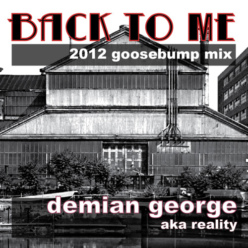 Back To Me_goosebump mix_demian george