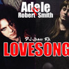 LOVESONG The Cure ft. Adele DJ J immy RA remix