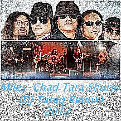 Miles - Chad Tara Shurjo (Dj Tareq Remix) Demo