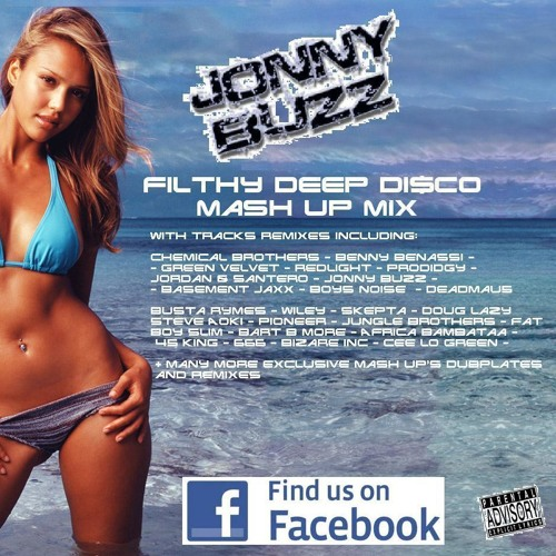 Jonny Buzz - FILTHY DEEP DISCO Mash Up Mix - [FREE DOWNLOAD] Dub plates & Exclusives!!   + Tracklisting.