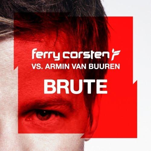 Ferry Corsten & Armin van Buuren - Brute ( Andrew Rayel Intro Edit )