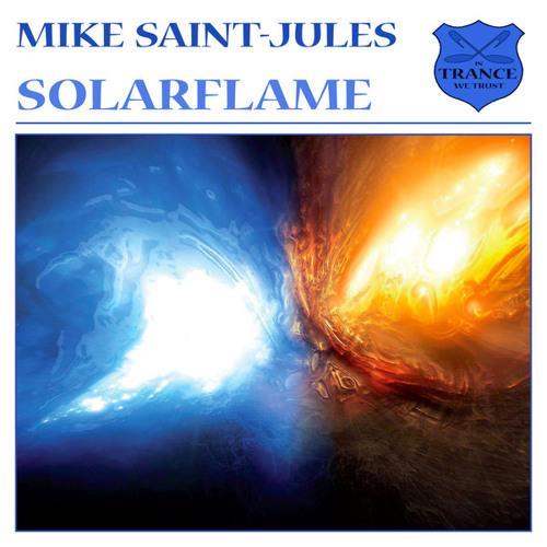 Mike Saint-Jules - Solarflame (Sylvermay Remix)