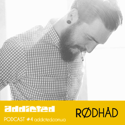 Rødhåd - Addicted Podcast #4