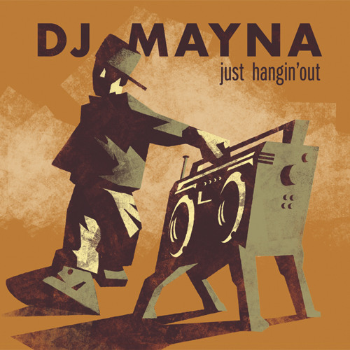 Dj Mayna - Just Hangin' Out