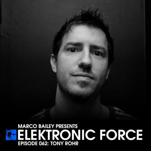 Tony Rohr - Elektronic Force 062 [2012-02-16]