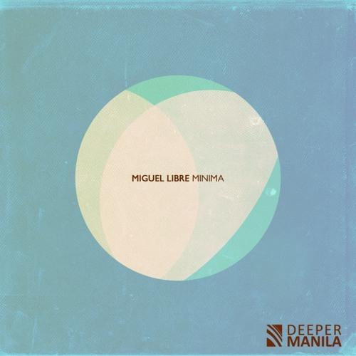Miguel Libre - Minima (Remix By Deephope) [Deeper Manila]