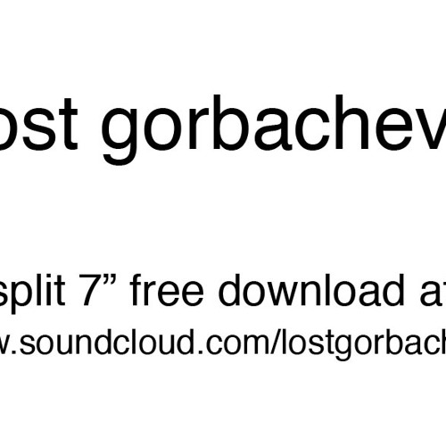 "Lost Gorbachevs Split 7"" - 08 Society is part of the absurdity of art"