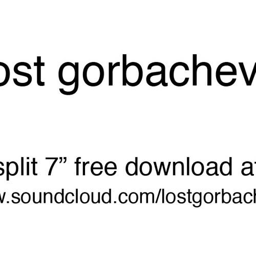 "Lost Gorbachevs Split 7"" - 10 Neomaterial consciousness"