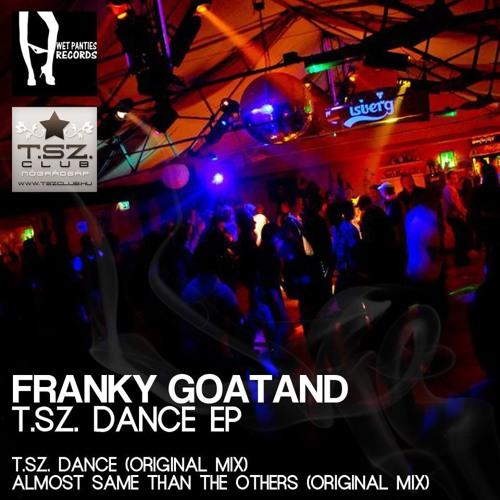 Franky Goatand - T.Sz. Dance (Original Mix) prev.