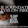 Blue Foundation - Eyes on Fire (Flesh and Bone Remix)