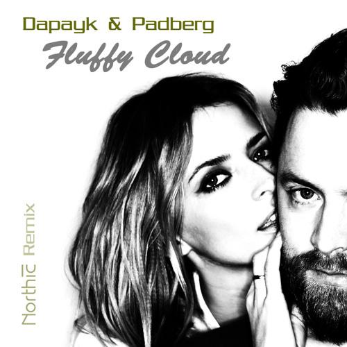 Dapayk & Padberg - Fluffy Cloud - Northic Remix / seMaster