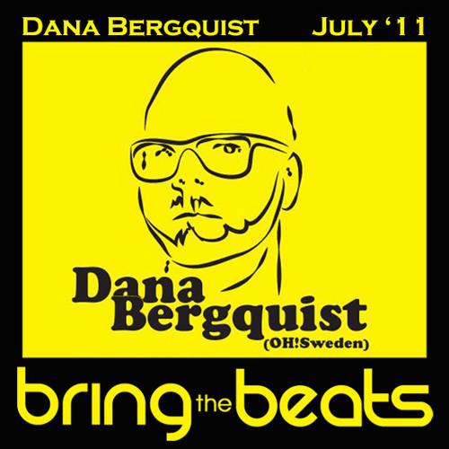 Dana Bergquist - bringthebeats - July 2011