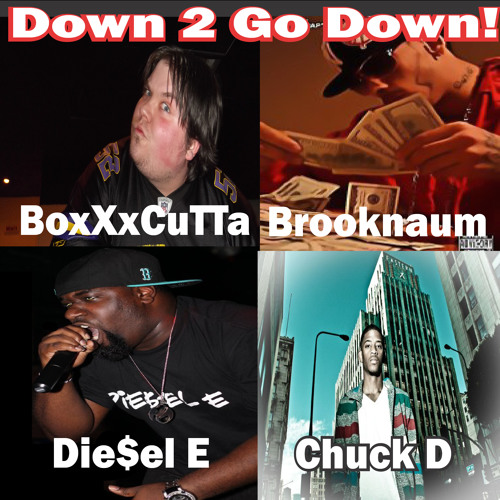 Down 2 Go Down w/ Brooknaum, Chuck D, And Die$el-E