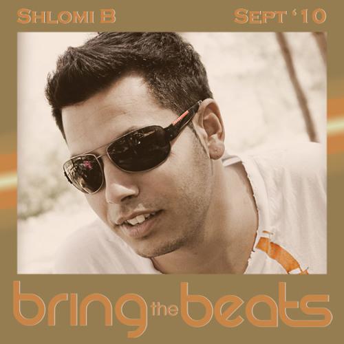 Shlomi B - bringthebeats - September 2010