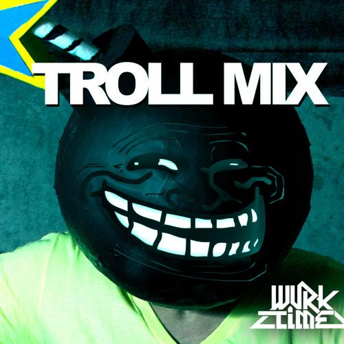 (TROLL MIX) DJ WURKTIME
