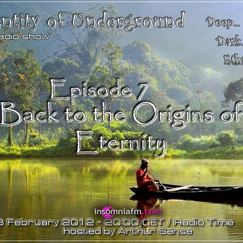 Arthur Sense - Entity of Underground #007: Origins of Eternity [18.02.2012] on Insomniafm.com