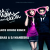 EK Main Aur EK Tu Dance House - DJ Tushar & DJ Maneesha || FULL ||