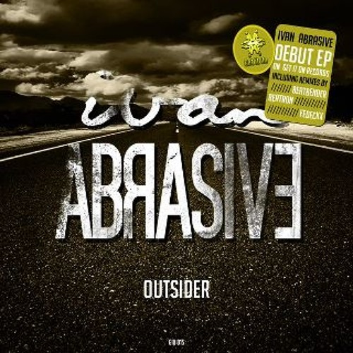IVAN ABRASIVE - Outsider (BEATBENDER REMIX) Preview