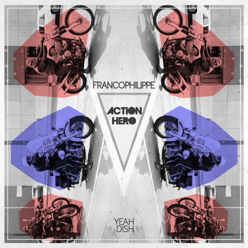 Francophilippe - Action Hero ( AVALANCHE remix ) [ Out on Yeah!/Dish Records ]