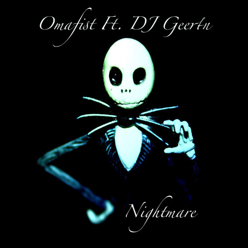 Nightmare (Ft. DJ Geertn)
