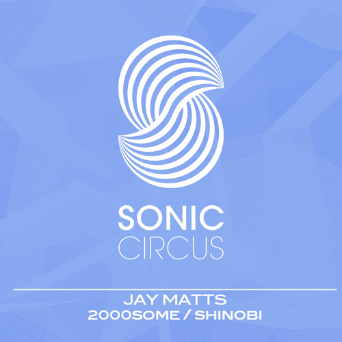 Jay Matts - 2000some (Sonic Circus)