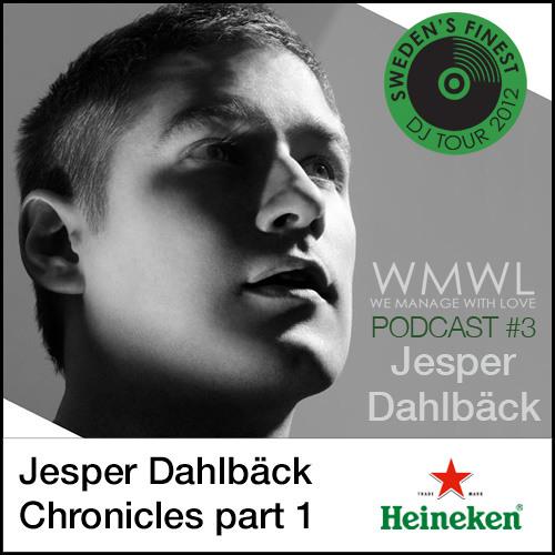 WMWL Podcast - Jesper Dahlbäck Chronicles pt1 (Tour 2012 Mixset)