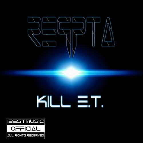 Reqpta - Kill E.T.