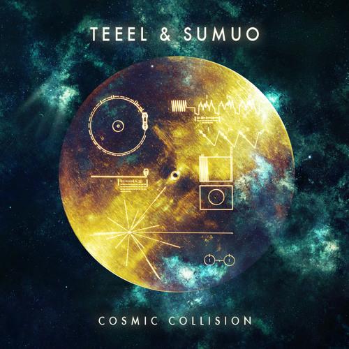 TEEEL & SUMUO - Cosmic Collision