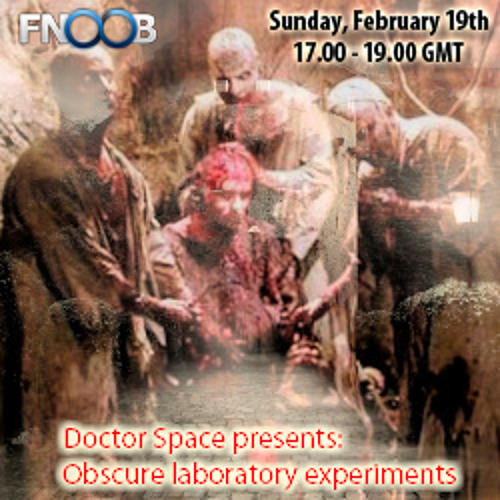 Doctor space presents - Obscure laboratory experiments (Fnoob 19.02.2012)