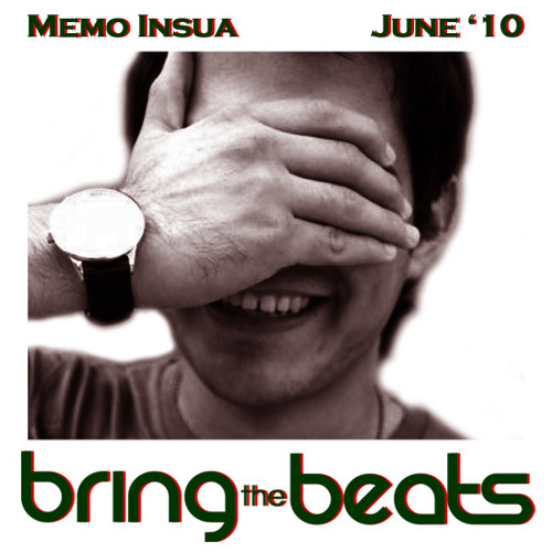 Memo Insua - bringthebeats - June 2010