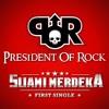 President Of Rock - Suami Merdeka