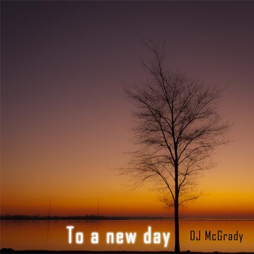 DJ McGrady - To A New Day