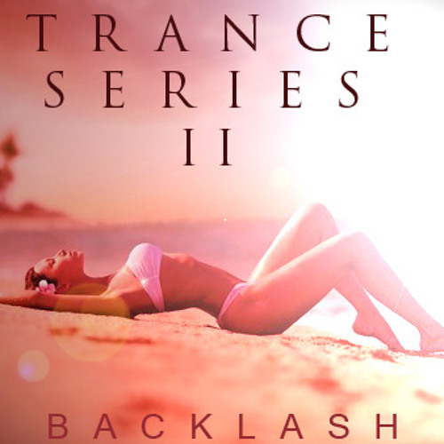 TRANCE SERIES Part II_Mixed by Backlash