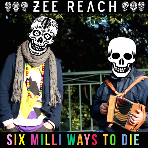 "Zee Reach ""Six Milli Ways To Die"" - from the ""Zee Reach Can't Stop""Ep"