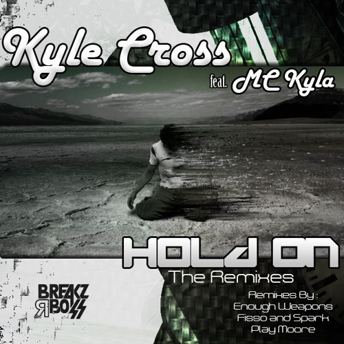 Kyle Cross feat. MC Kyla - Hold On (Play Moore Remix) *Out Now!