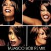 Whitney Houston - It´s not Right but it´s Ok  ( Tabasco Bob Remix )