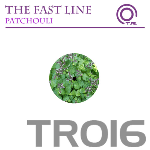 The Fast Line_Patchouli (original mix) out now!