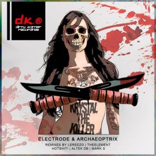 Electrode & Archaeoptrix - Krystal The Killer - Mark S Remix (Out Now Via Dirty Korner)
