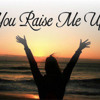 You Raise Me Up (Josh Groban Cover)