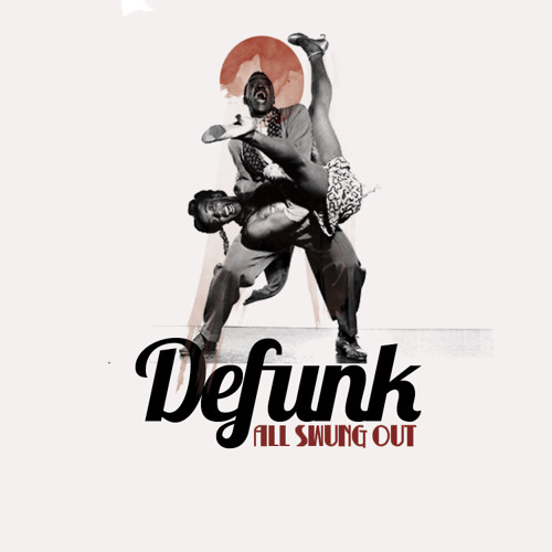 Defunk Presents The ~ALL SWUNG OUT~ Promo Mixtape