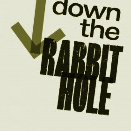 The Rabbit Hole I